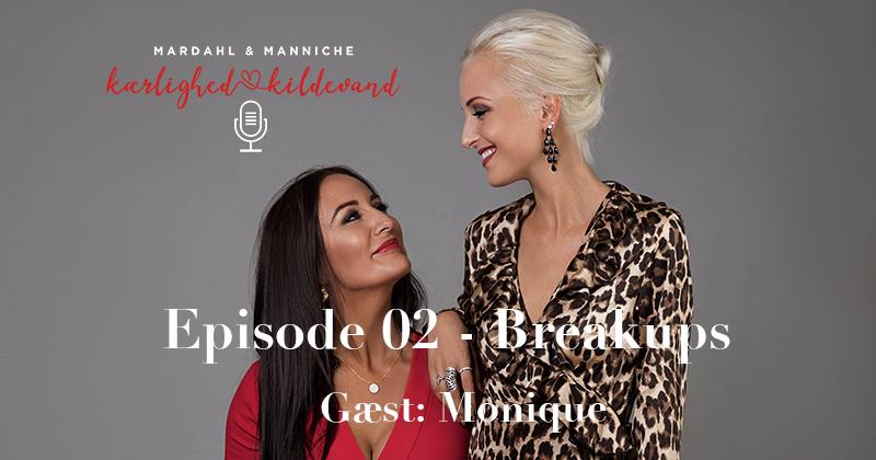 Kærlighed & Kildevand Episode 02 – Breakups