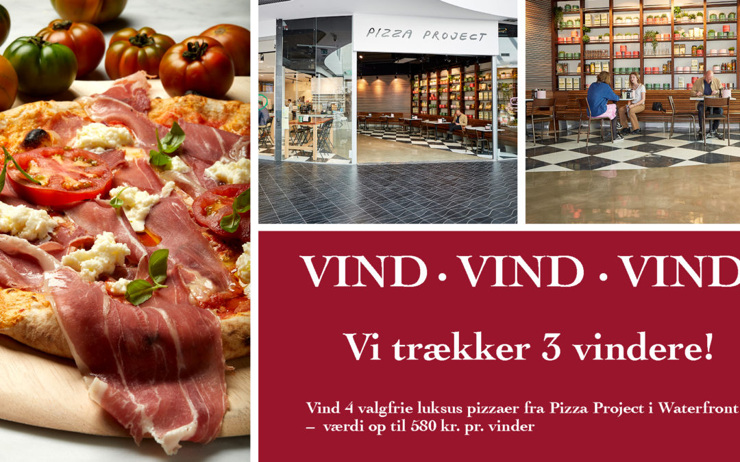 (3 vindere!) Vind 4 valgfrie luksus pizzaer fra Pizza Project i Waterfront – værdi op til 580 kr. pr. vinder